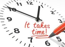 takes time